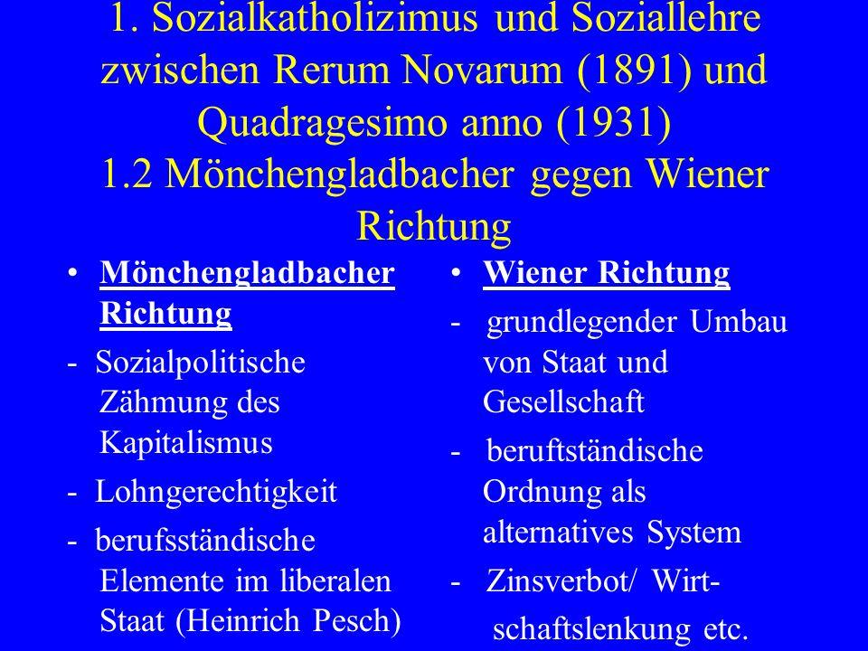 1. Sozialkatholizimus und Soziallehre zwischen Rerum Novarum (1891) und Quadragesimo anno (1931) 1.2 Mönchengladbacher gegen Wiener Richtung Mönchengl