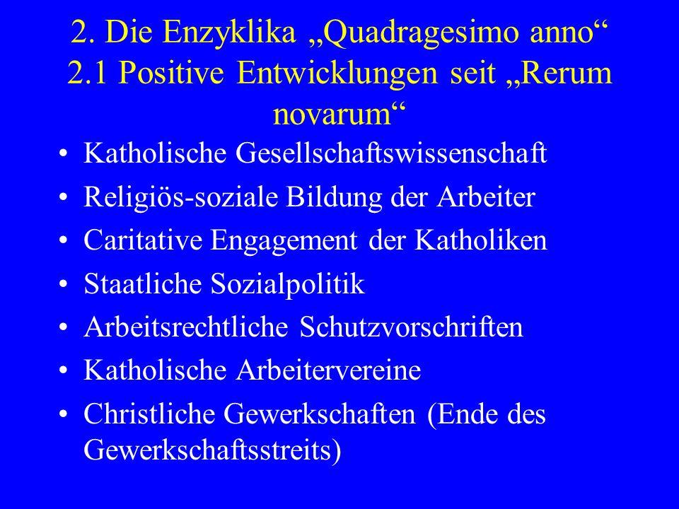 2. Die Enzyklika Quadragesimo anno 2.1 Positive Entwicklungen seit Rerum novarum Katholische Gesellschaftswissenschaft Religiös-soziale Bildung der Ar