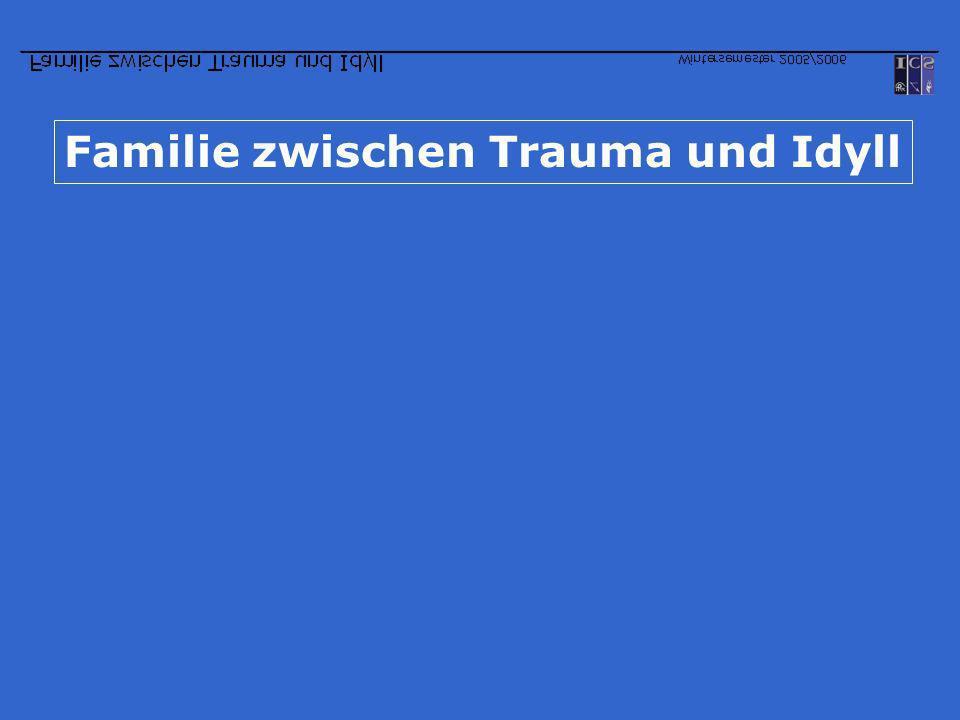 Familie zwischen Trauma und Idyll