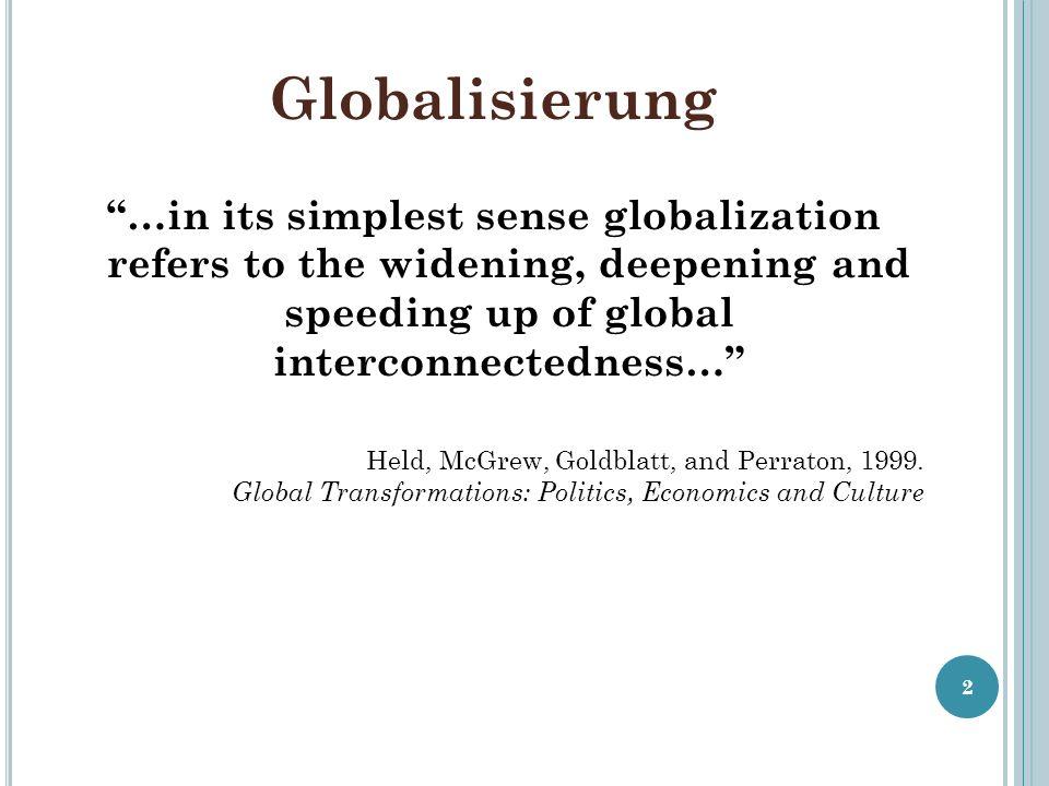 Ökonomische Kennzeichen 13 1.Bis in die siebziger Jahre war der internationale Rohstoff- und Warenhandel die treibende Kraft der weltwirtschaftlichen Integration.