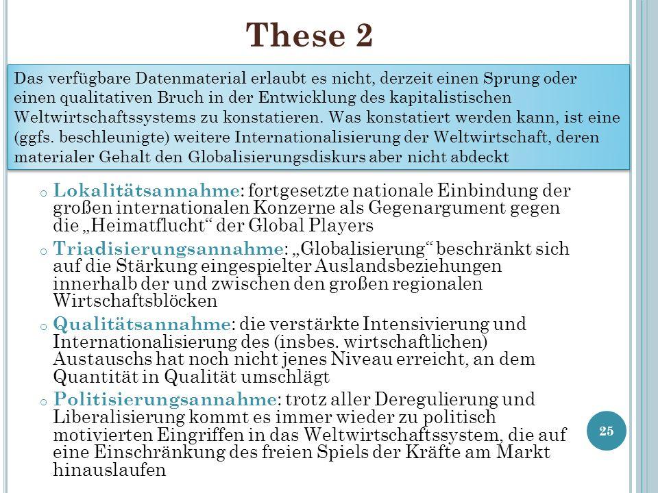 These 2 o Lokalitätsannahme : fortgesetzte nationale Einbindung der großen internationalen Konzerne als Gegenargument gegen die Heimatflucht der Globa