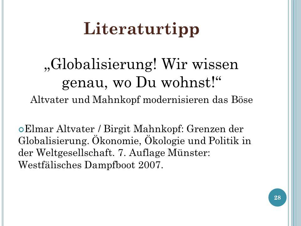 Literaturtipp Globalisierung! Wir wissen genau, wo Du wohnst! Altvater und Mahnkopf modernisieren das Böse Elmar Altvater / Birgit Mahnkopf: Grenzen d