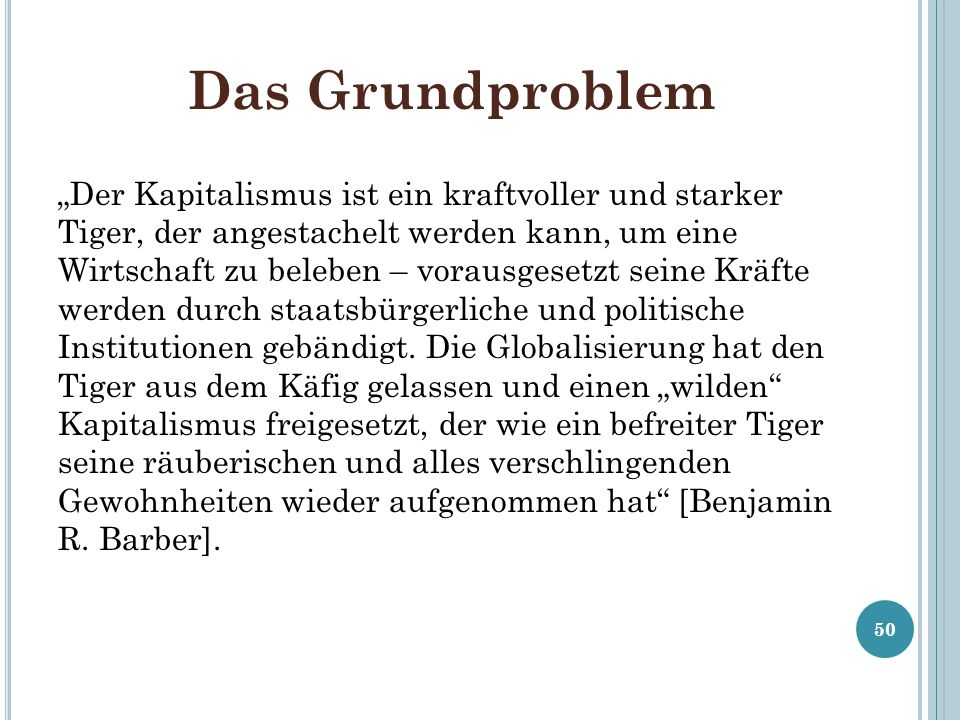 Das Grundproblem Der Kapitalismus ist ein kraftvoller und starker Tiger, der angestachelt werden kann, um eine Wirtschaft zu beleben – vorausgesetzt s