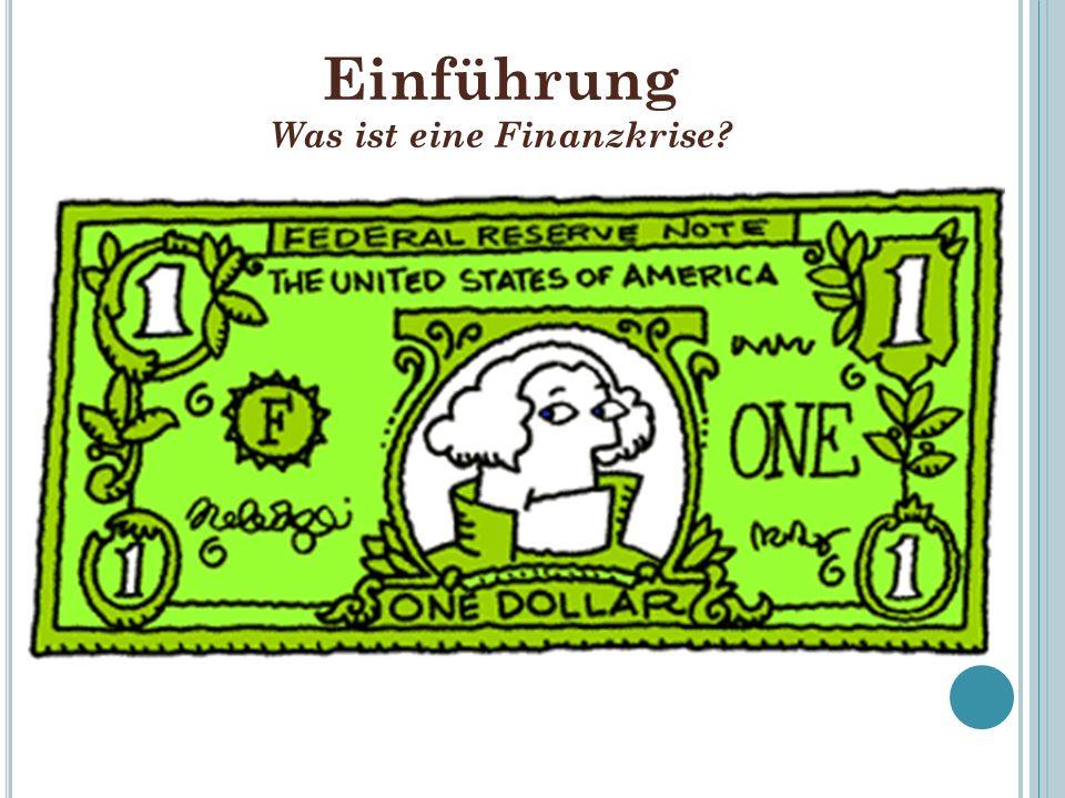 Einführung Was ist eine Finanzkrise?