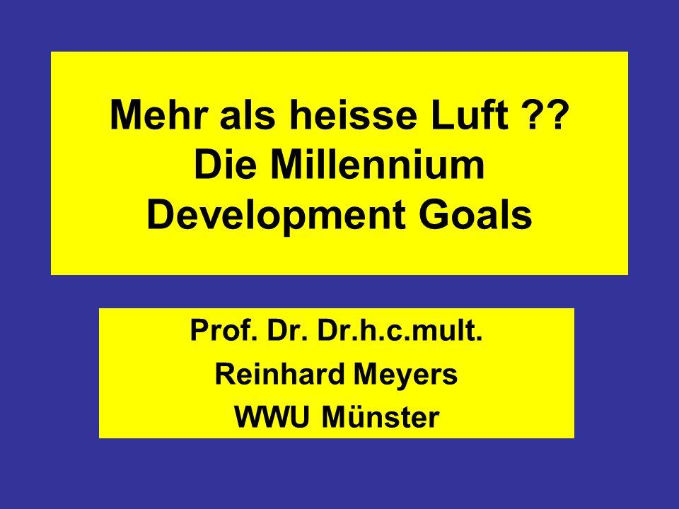 Mehr als heisse Luft ?? Die Millennium Development Goals Prof. Dr. Dr.h.c.mult. Reinhard Meyers WWU Münster