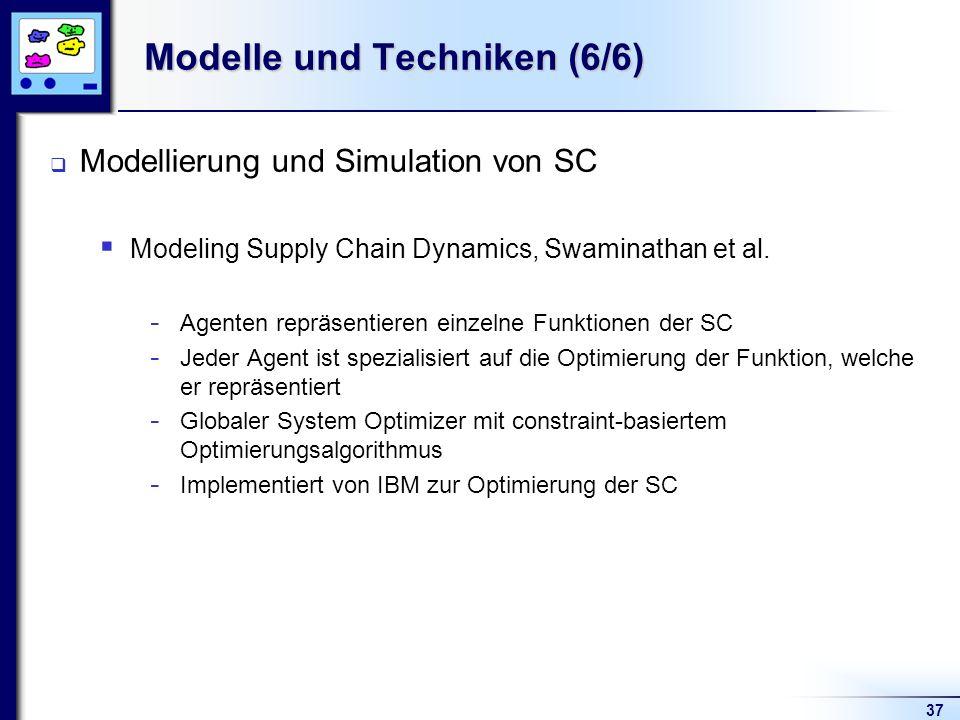 37 Modelle und Techniken (6/6) Modellierung und Simulation von SC Modeling Supply Chain Dynamics, Swaminathan et al. - Agenten repräsentieren einzelne