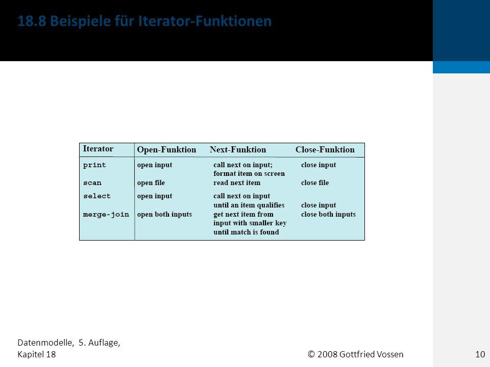 © 2008 Gottfried Vossen 18.8 Beispiele für Iterator-Funktionen 10 Datenmodelle, 5.