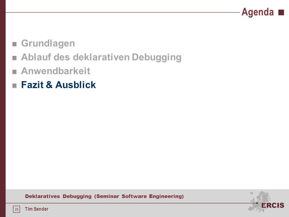 24 Deklaratives Debugging (Seminar Software Engineering) Tim Sender Anwendbarkeit Fehlerhafter Heapsort für {2,4,1,3} - Fortsetzung - Imperative Programmierparadigmen