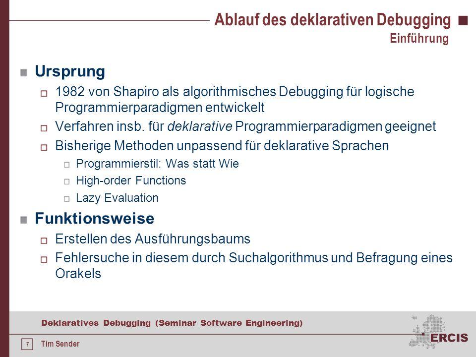 17 Deklaratives Debugging (Seminar Software Engineering) Tim Sender Anwendbarkeit Vergleich: EDT für das Beispiel Lazy-funktionale Programmierparadigmen