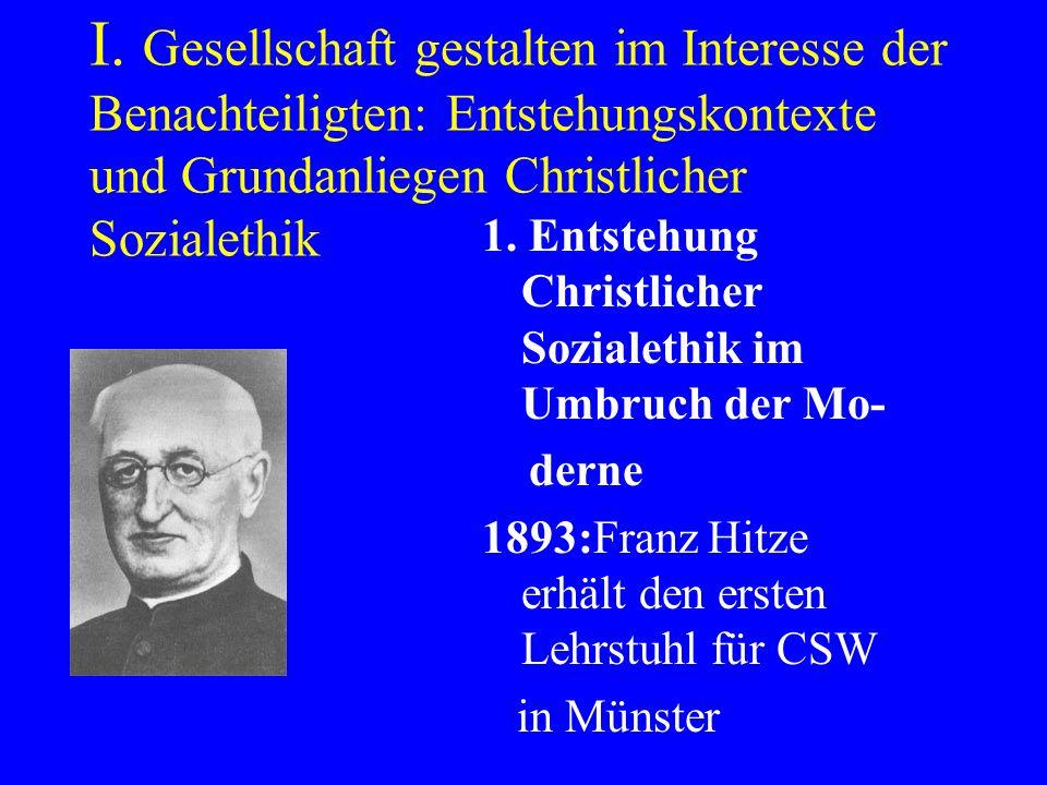 I. Gesellschaft gestalten im Interesse der Benachteiligten: Entstehungskontexte und Grundanliegen Christlicher Sozialethik 1. Entstehung Christlicher