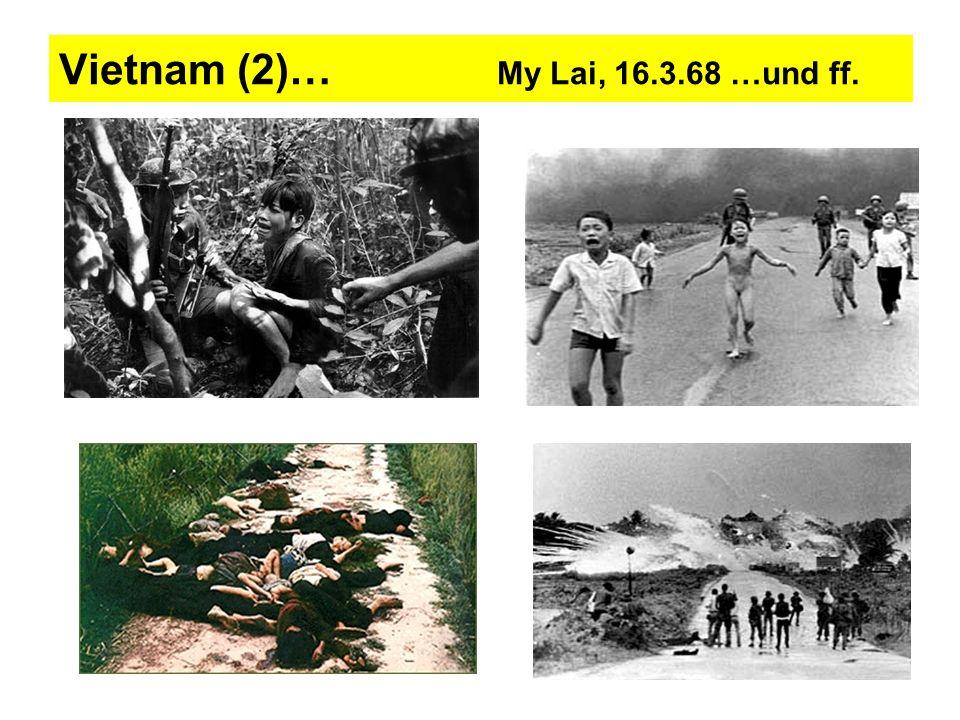 Vietnam (2)… My Lai, 16.3.68 …und ff.