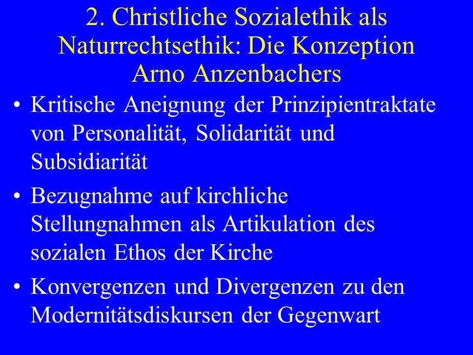 2. Christliche Sozialethik als Naturrechtsethik: Die Konzeption Arno Anzenbachers Kritische Aneignung der Prinzipientraktate von Personalität, Solidar
