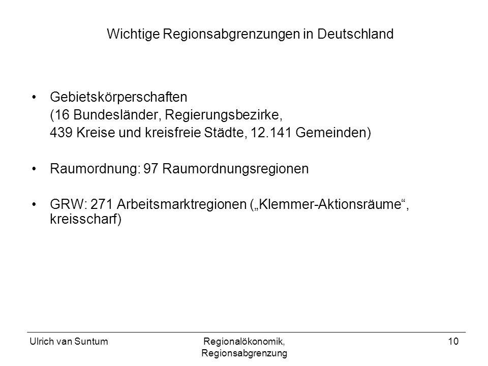 Ulrich van SuntumRegionalökonomik, Regionsabgrenzung 10 Gebietskörperschaften (16 Bundesländer, Regierungsbezirke, 439 Kreise und kreisfreie Städte, 1