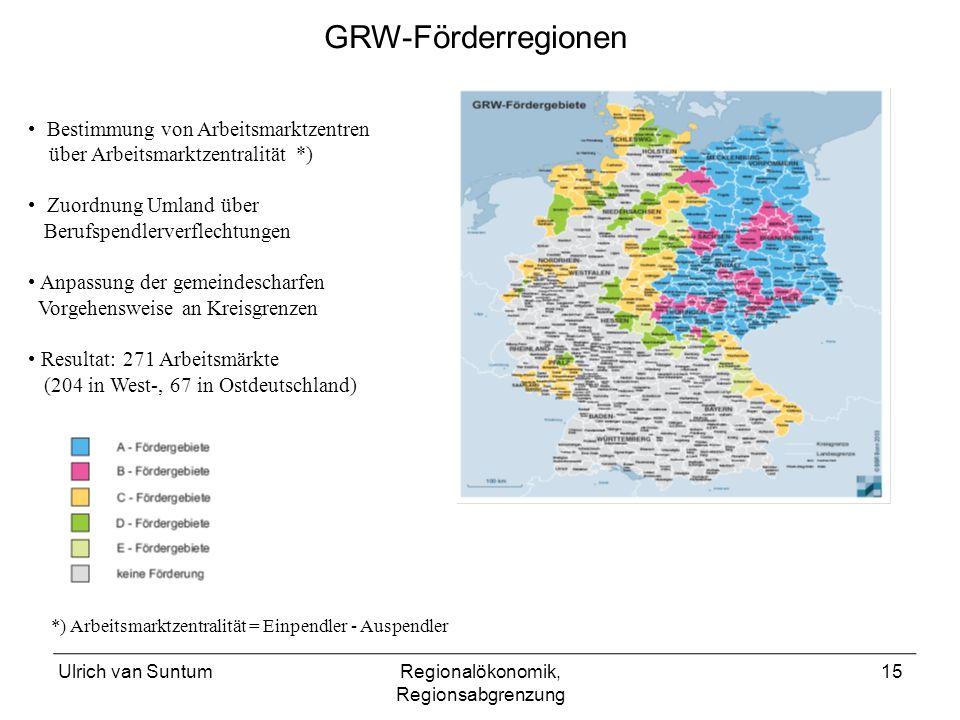 Ulrich van SuntumRegionalökonomik, Regionsabgrenzung 15 Bestimmung von Arbeitsmarktzentren über Arbeitsmarktzentralität *) Zuordnung Umland über Beruf