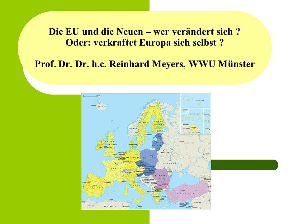 Die EU und die Neuen – wer verändert sich . Oder: verkraftet Europa sich selbst .