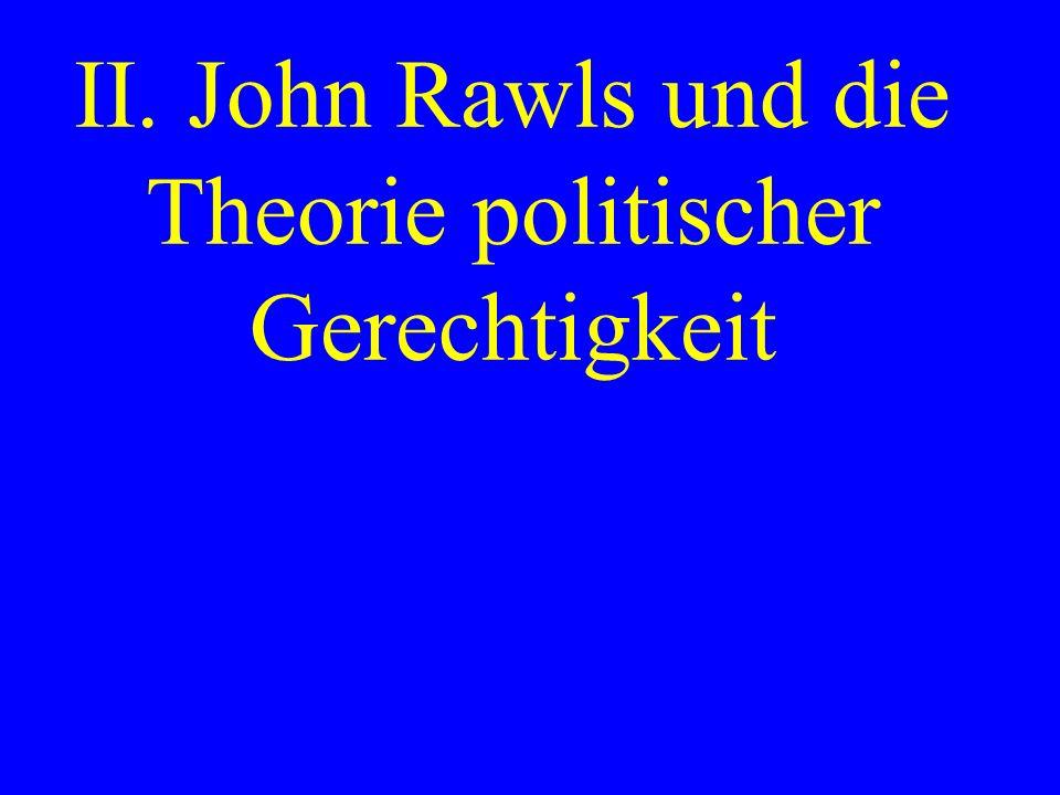 II. John Rawls und die Theorie politischer Gerechtigkeit
