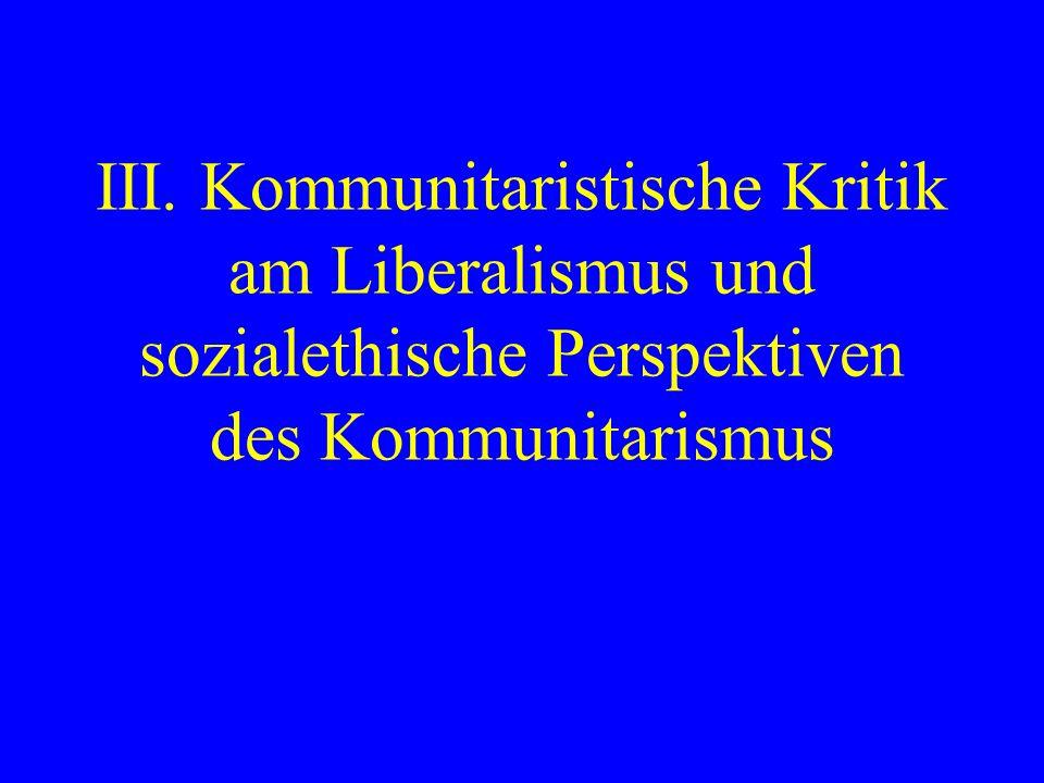 III. Kommunitaristische Kritik am Liberalismus und sozialethische Perspektiven des Kommunitarismus