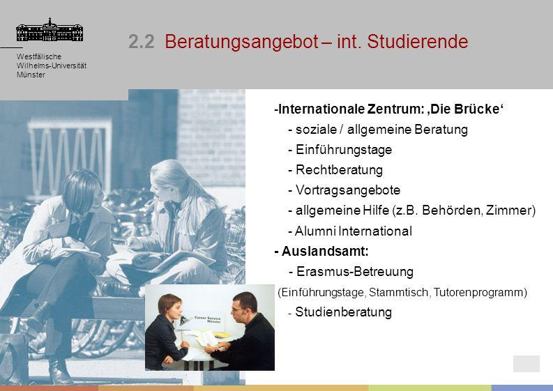 Westfälische Wilhelms-Universität Münster Westfälische Wilhelms-Universität Münster -Internationale Zentrum: Die Brücke - soziale / allgemeine Beratun