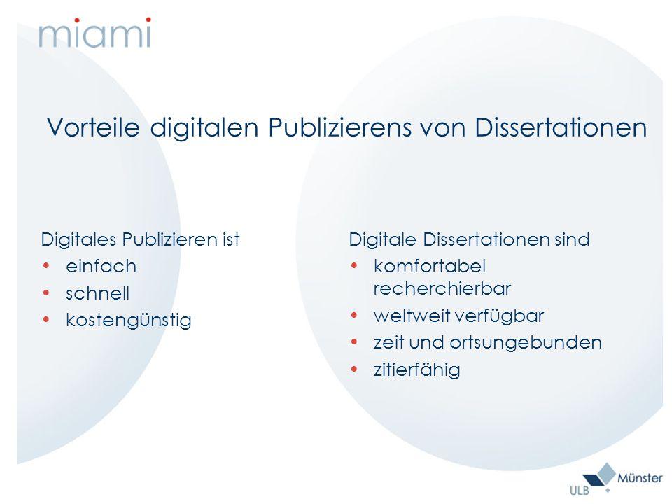 Vorteile digitalen Publizierens von Dissertationen Digitales Publizieren ist einfach schnell kostengünstig Digitale Dissertationen sind komfortabel recherchierbar weltweit verfügbar zeit und ortsungebunden zitierfähig