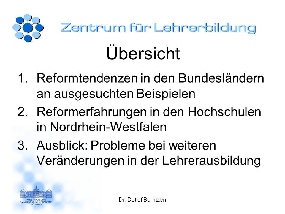 Dr. Detlef Berntzen Übersicht 1.Reformtendenzen in den Bundesländern an ausgesuchten Beispielen 2.Reformerfahrungen in den Hochschulen in Nordrhein-We