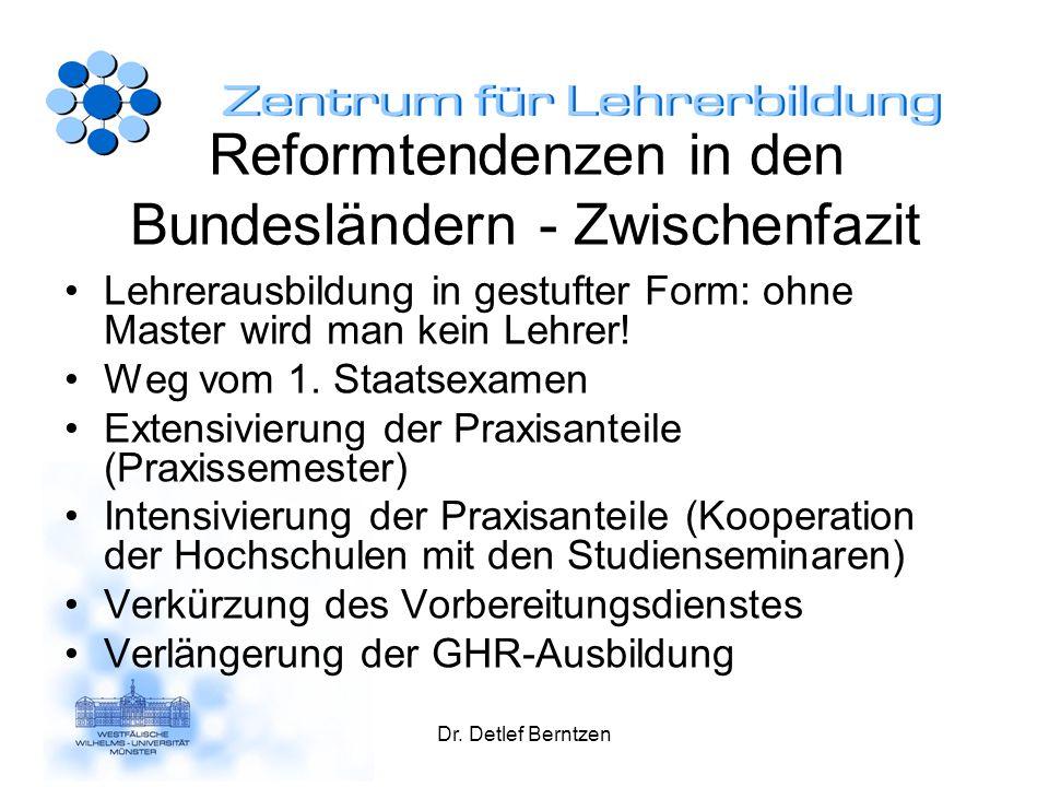 Reformtendenzen in den Bundesländern - Zwischenfazit Lehrerausbildung in gestufter Form: ohne Master wird man kein Lehrer! Weg vom 1. Staatsexamen Ext