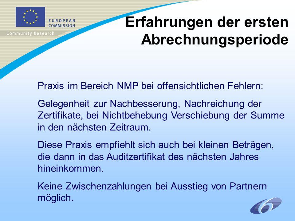 Erfahrungen der ersten Abrechnungsperiode Praxis im Bereich NMP bei offensichtlichen Fehlern: Gelegenheit zur Nachbesserung, Nachreichung der Zertifikate, bei Nichtbehebung Verschiebung der Summe in den nächsten Zeitraum.