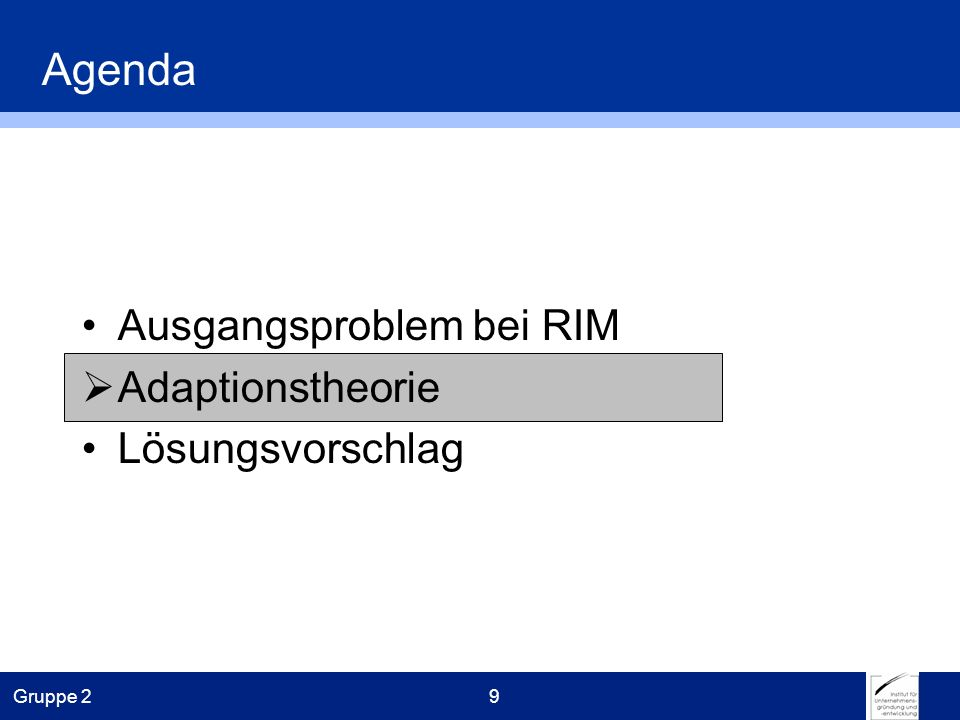 Gruppe 29 Agenda Ausgangsproblem bei RIM Adaptionstheorie Lösungsvorschlag