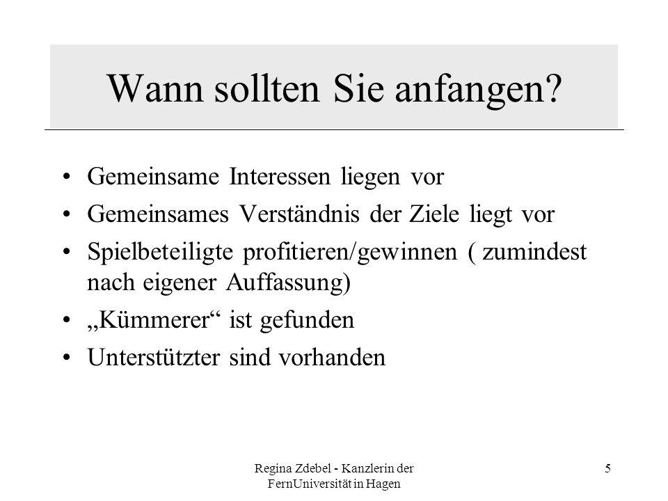 Regina Zdebel - Kanzlerin der FernUniversität in Hagen 6 Was benötigen Sie zur Zielerreichung.