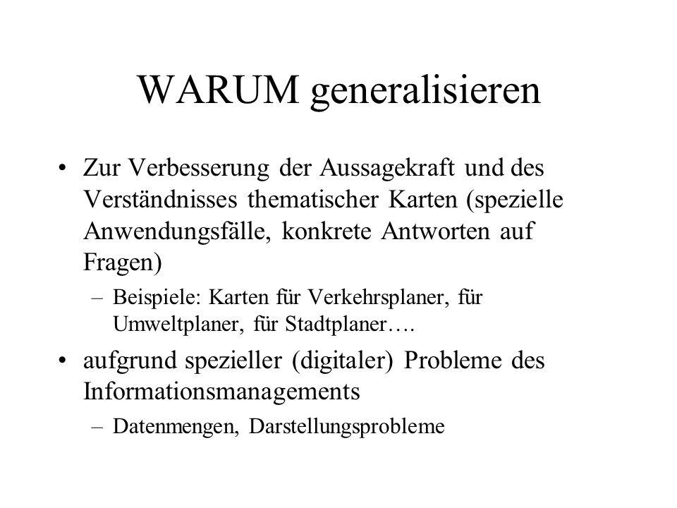 WARUM generalisieren (2) Abwägung aus Sicht der digitalen Kartographie: –welche Daten sind verfügbar.