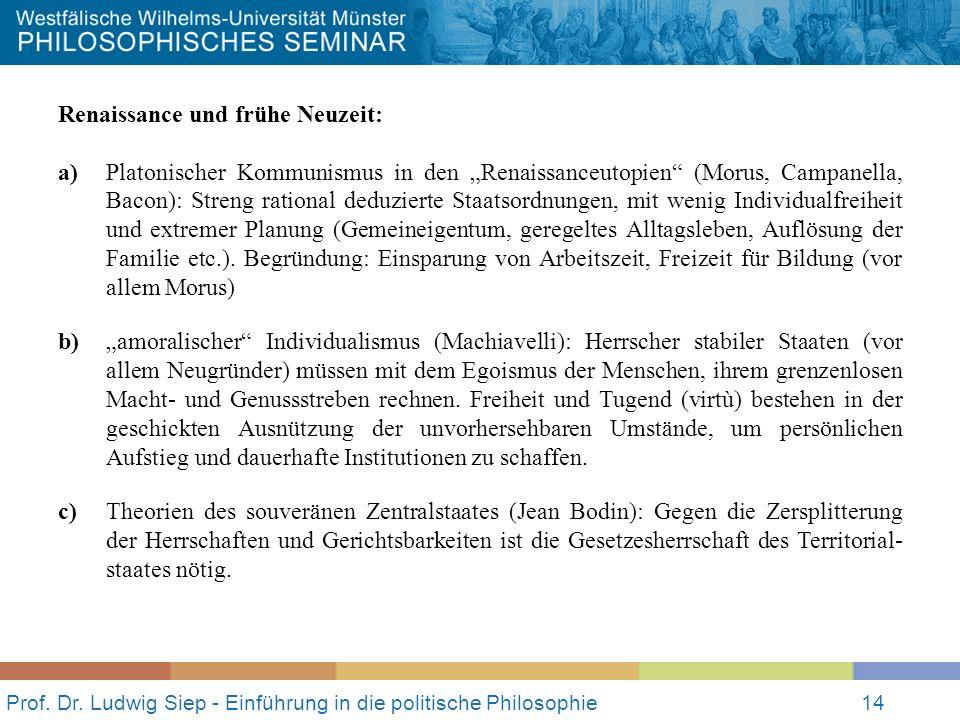 Prof. Dr. Ludwig Siep - Einführung in die politische Philosophie14 Renaissance und frühe Neuzeit: a) Platonischer Kommunismus in den Renaissanceutopie