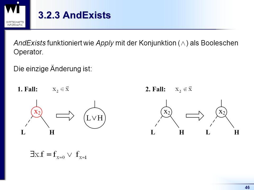 46 WIRTSCHAFTS INFORMATIK 3.2.3 AndExists AndExists funktioniert wie Apply mit der Konjunktion ( ) als Booleschen Operator.