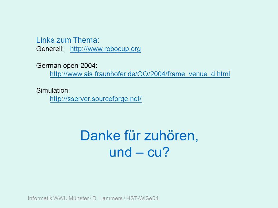Informatik WWU Münster / D. Lammers / HST-WiSe04 Danke für zuhören, und – cu.