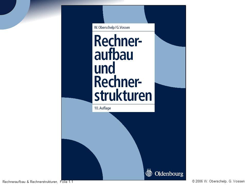 Rechneraufbau & Rechnerstrukturen, Folie 1.1 © 2006 W. Oberschelp, G. Vossen
