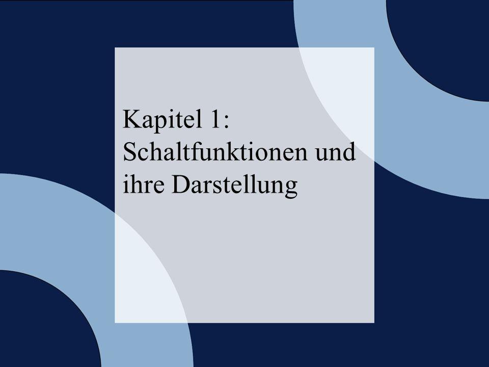 Rechneraufbau & Rechnerstrukturen, Folie 1.2 © 2006 W. Oberschelp, G. Vossen Kapitel 1: Schaltfunktionen und ihre Darstellung