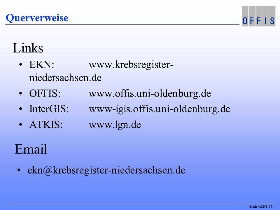 Greifswald 98, 19 Querverweise EKN: www.krebsregister- niedersachsen.de OFFIS: www.offis.uni-oldenburg.de InterGIS: www-igis.offis.uni-oldenburg.de ATKIS: www.lgn.de Links ekn@krebsregister-niedersachsen.de Email