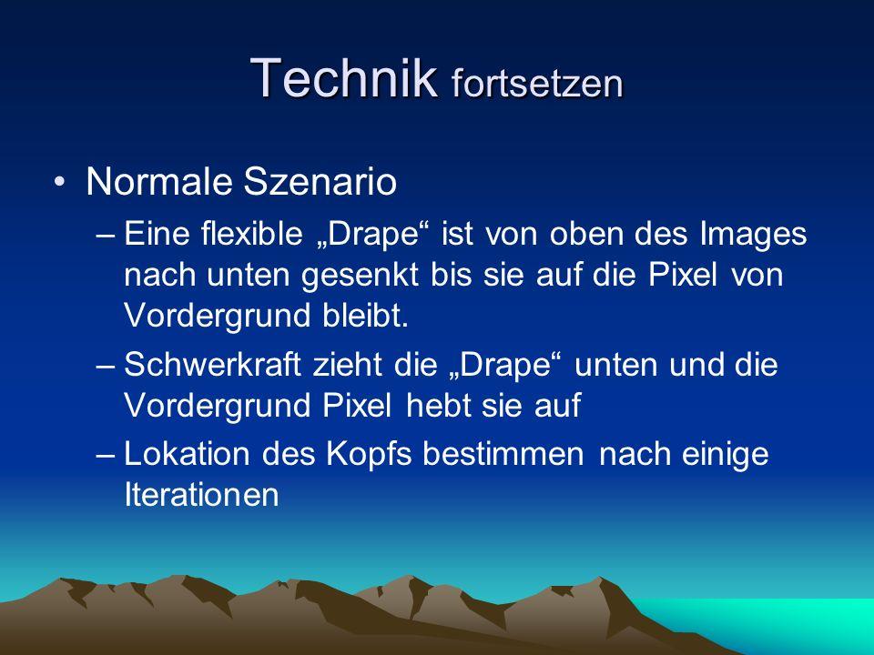 Technik fortsetzen Normale Szenario –Eine flexible Drape ist von oben des Images nach unten gesenkt bis sie auf die Pixel von Vordergrund bleibt.