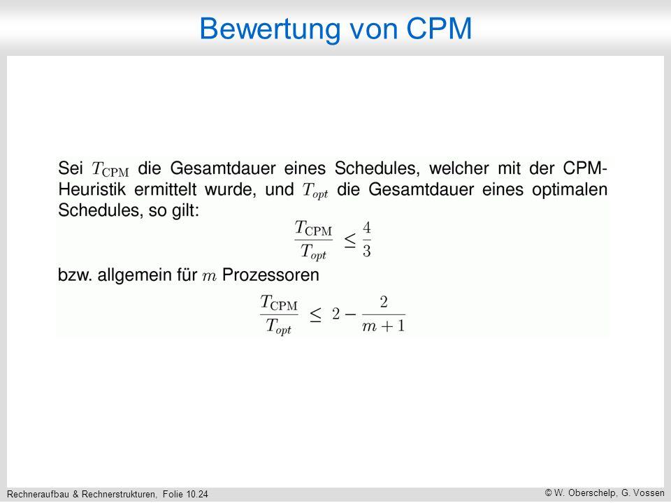 Rechneraufbau & Rechnerstrukturen, Folie 10.24 © W. Oberschelp, G. Vossen Bewertung von CPM