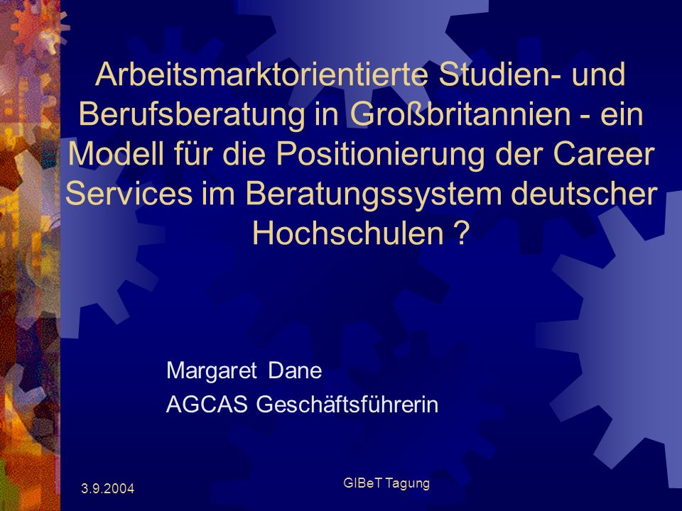 3.9.2004 A model for HE Careers Services in Germany.