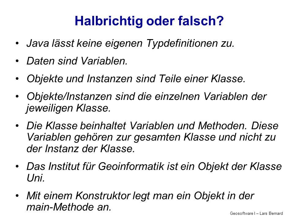 Geosoftware I – Lars Bernard Halbrichtig oder falsch.