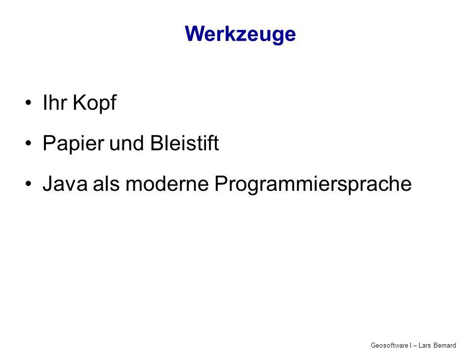Geosoftware I – Lars Bernard Und jetzt probieren … class Number { Number(int numberIn) { number_ = numberIn; } int getNumber() { return number_; } int number_; } class HelloNumber { public static void main(String[] args){ /* 1.