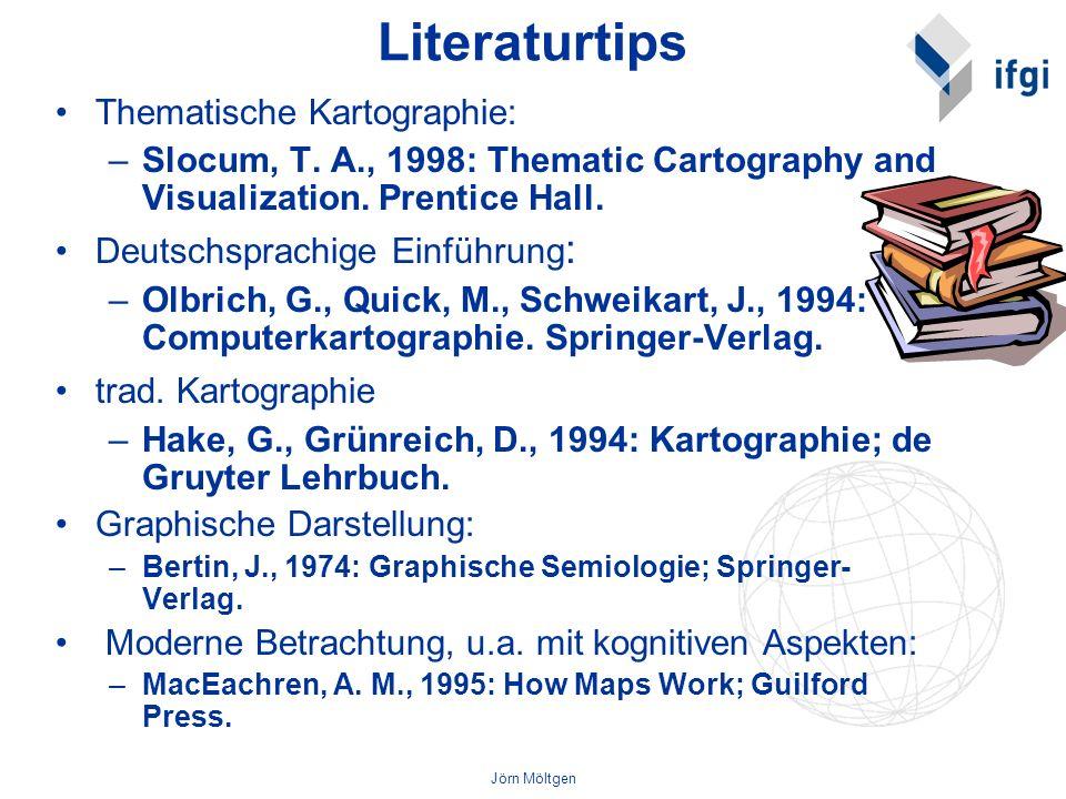 Jörn Möltgen Thematische Kartographie: –Slocum, T. A., 1998: Thematic Cartography and Visualization. Prentice Hall. Deutschsprachige Einführung : –Olb