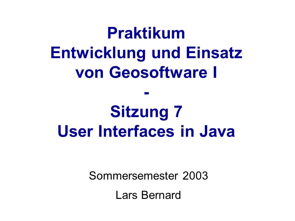Geosoftware I – Lars Bernard Java Event Handling Ein Listener für einen Button: class GISButtonListener implements ActionListener { public void actionPerformed(ActionEvent e) { System.out.println( test ) ; } … // und so wird dieser im Frame an den Button gehängt: button1.addActionListener(new GISButtonListener()); … Listener werden idR.