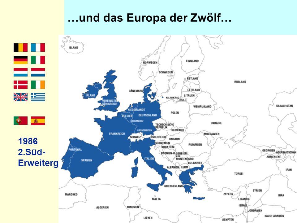 …und das Europa der Zwölf… 1986 2.Süd- Erweiterg.