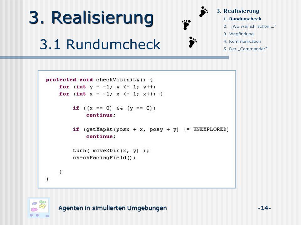 3. Realisierung 3.1 Rundumcheck Agenten in simulierten Umgebungen -14- 3.
