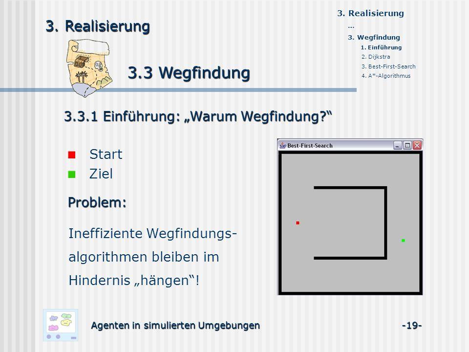 3.3 Wegfindung 3.3 Wegfindung Agenten in simulierten Umgebungen -19- 3.