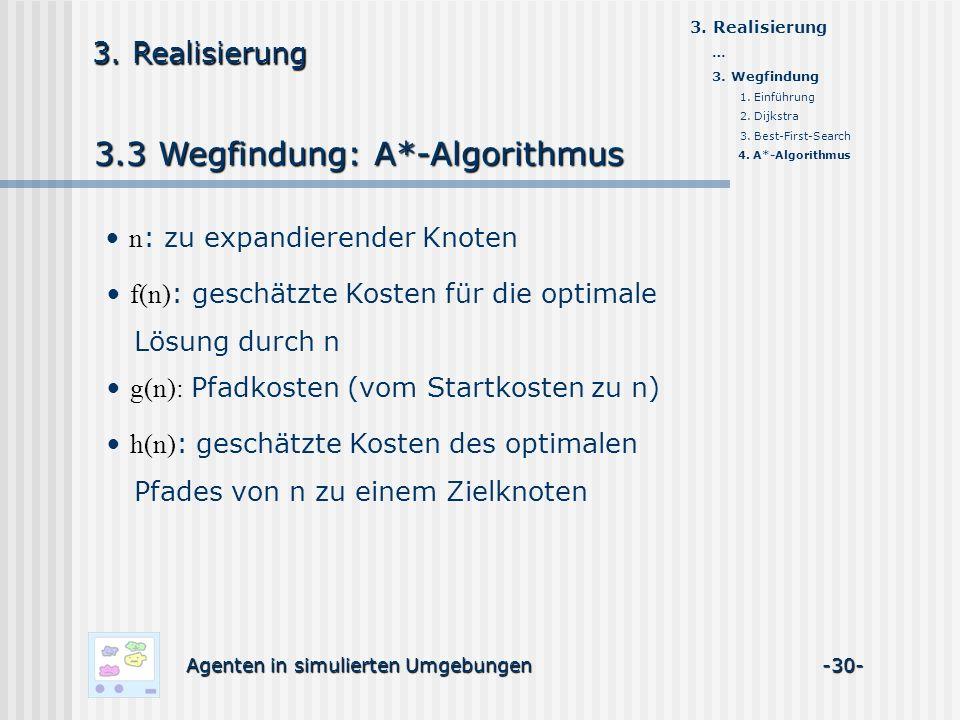 3.3 Wegfindung: A*-Algorithmus Agenten in simulierten Umgebungen -30- 3.