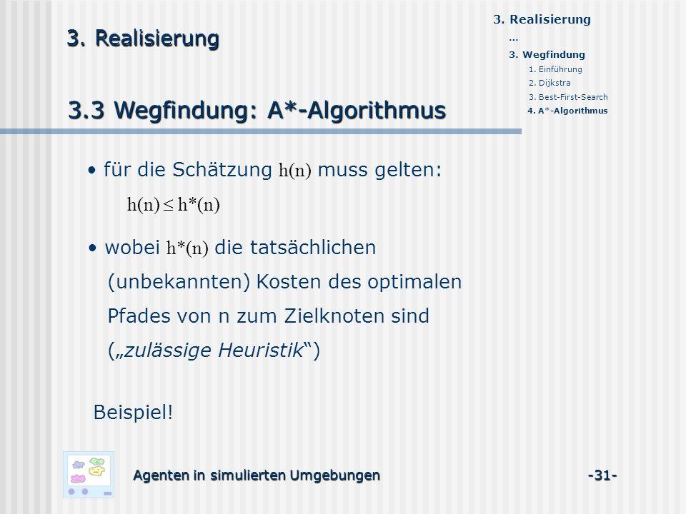 3.3 Wegfindung: A*-Algorithmus Agenten in simulierten Umgebungen -31- 3.