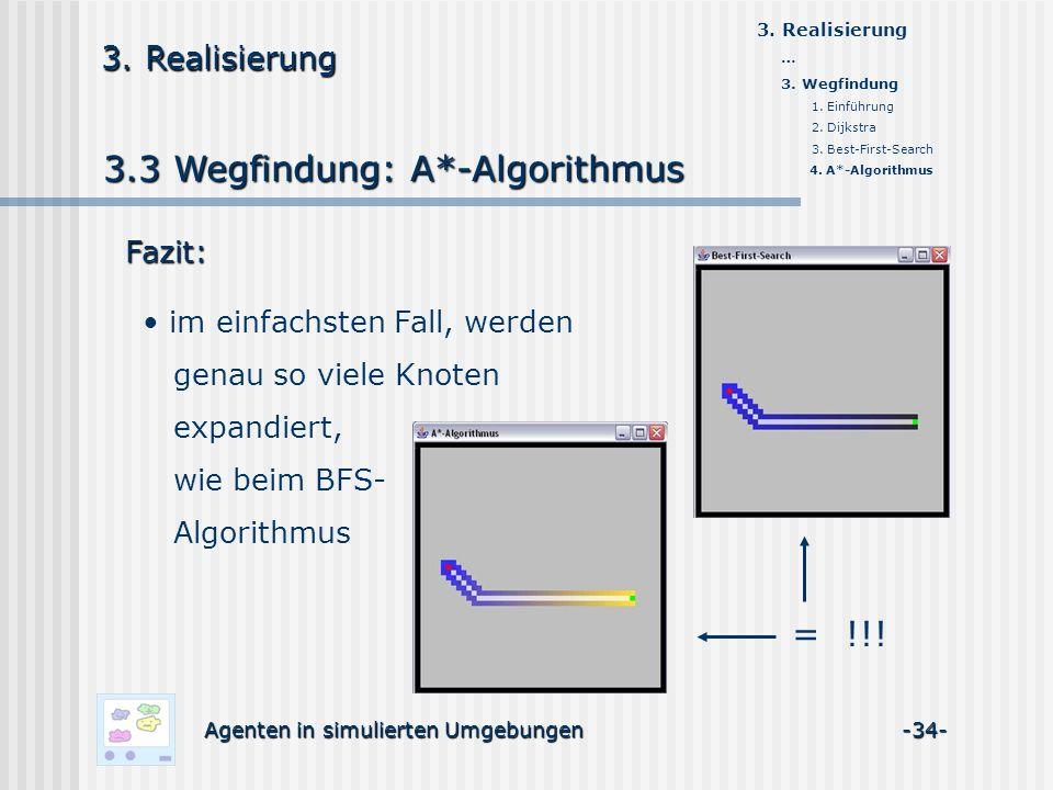3.3 Wegfindung: A*-Algorithmus Agenten in simulierten Umgebungen -34- 3.