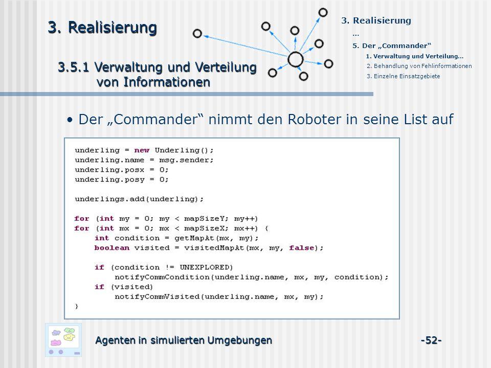 3.5.1 Verwaltung und Verteilung 3.5.1 Verwaltung und Verteilung von Informationen von Informationen Agenten in simulierten Umgebungen -52- 3.