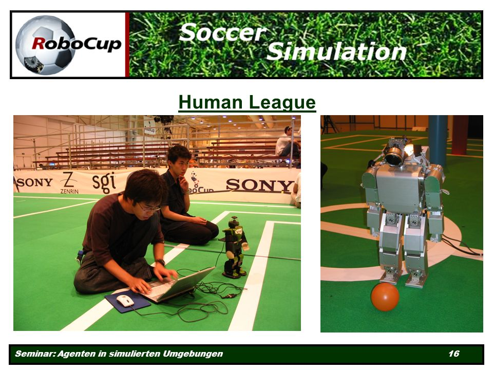 Seminar: Agenten in simulierten Umgebungen 16 Human League